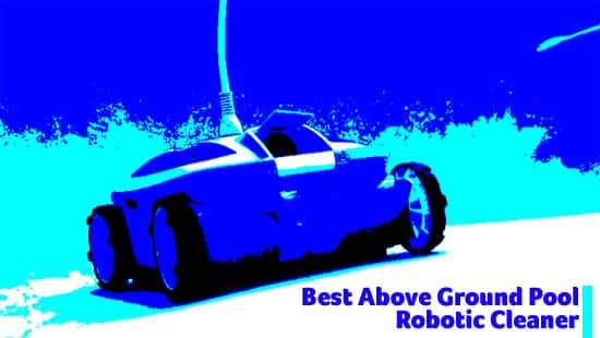 Best Above Ground Pool Robotic Cleaner